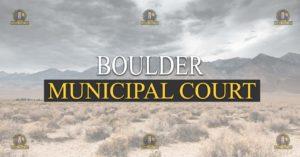 BOULDER Municipal Court Nevada Traffic Ticket Pro Dan Lovell