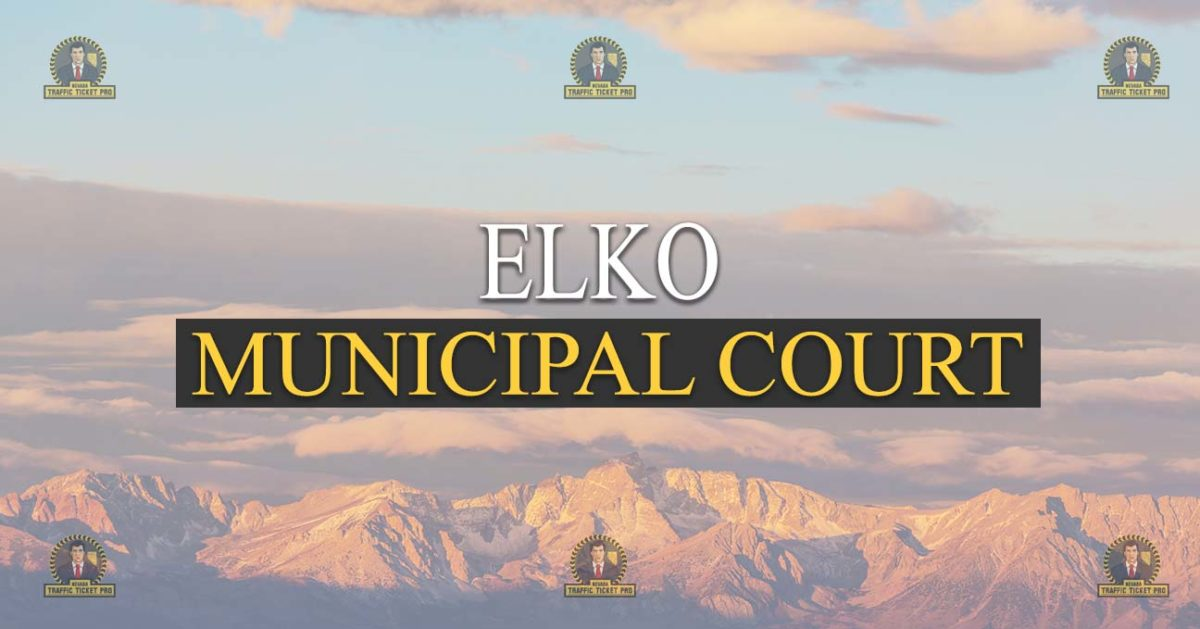 Elko Municipal Court Nevada Traffic Ticket Pro Dan Lovell