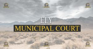 Ely Municipal Court Nevada Traffic Ticket Pro Dan Lovell