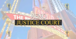 Reno Justice Court Nevada Traffic Ticket Pro Dan Lovell