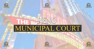 RENO-MUNICIPAL Municipal Court Nevada Traffic Ticket Pro Dan Lovell