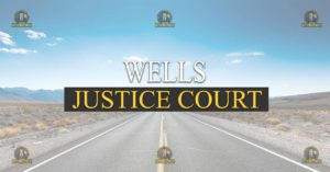 Wells Justice Court Nevada Traffic Ticket Pro Dan Lovell