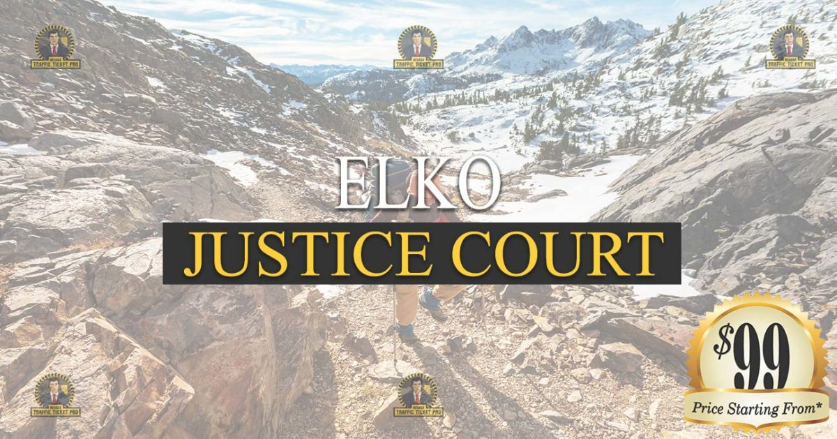 Elko Justice Court Nevada Traffic Ticket Pro Dan Lovell