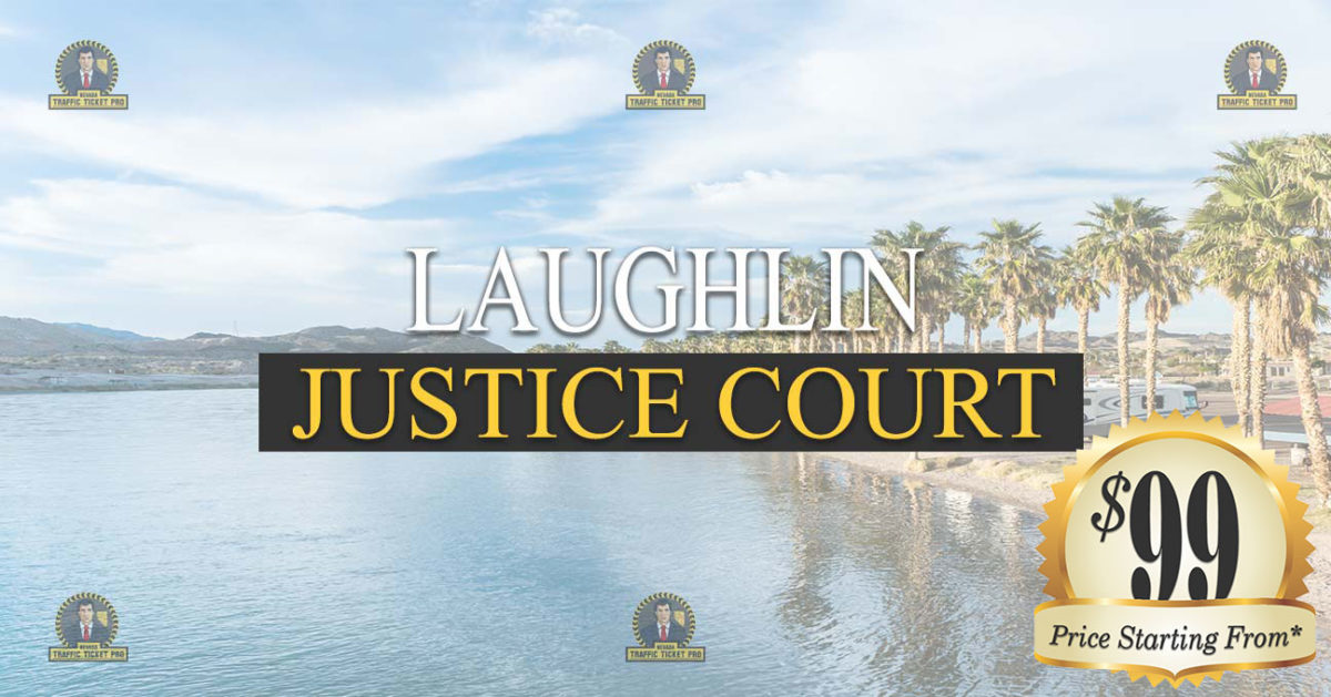 Laughlin Justice Court Nevada Traffic Ticket Pro Dan Lovell