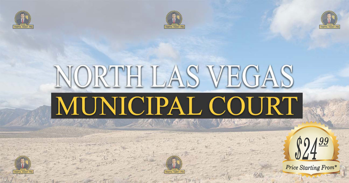 North Las Vegas Municipal Court Nevada Traffic Ticket Pro Dan Lovell
