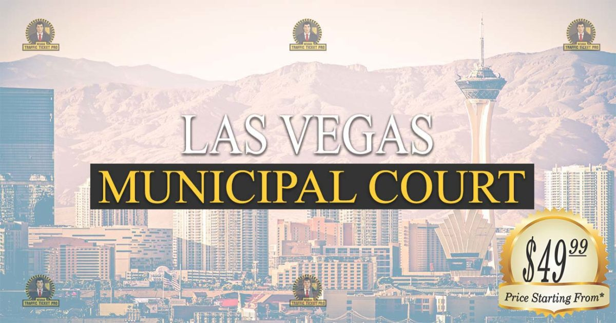 Las Vegas Municipal Court Nevada Traffic Ticket Pro Dan Lovell